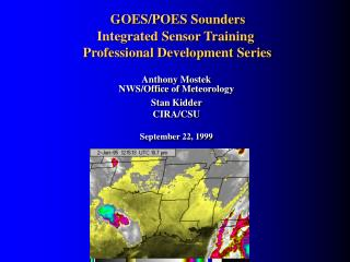 GOES/POES Sounders  Integrated Sensor Training  Professional Development Series
