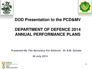 DOD Presentation to the PCD&MV DEPARTMENT OF DEFENCE 2014 ANNUAL PERFORMANCE PLANS