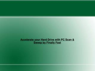 Accelerate your Hard Drive with PC Scan & Sweep by Finally F