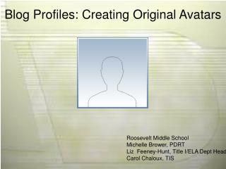 Blog Profiles: Creating Original Avatars