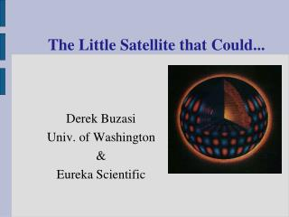 The Little Satellite that Could...