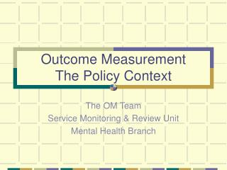 Outcome Measurement The Policy Context