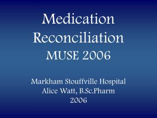 Medication Reconciliation MUSE 2006