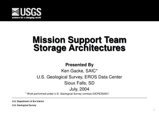 Mission Support Team Storage Architectures