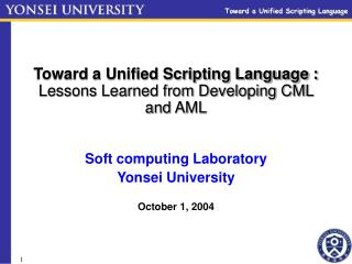 Toward a Unified Scripting Language :  Lessons Learned from Developing CML and AML