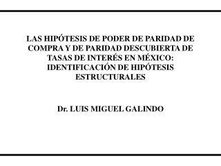 Dr. LUIS MIGUEL GALINDO