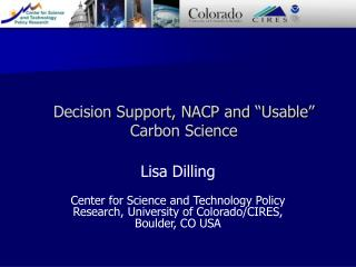 "Decision Support, NACP and ""Usable"" Carbon Science"