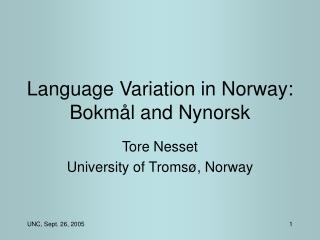 Language Variation in Norway: Bokmål and Nynorsk