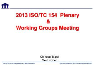 2013 ISO/TC 154  Plenary  & Working Groups Meeting