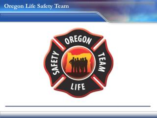 Oregon Life Safety Team