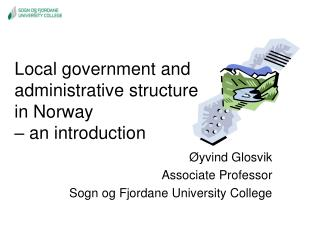 Local government and administrative structure  in Norway  – an introduction