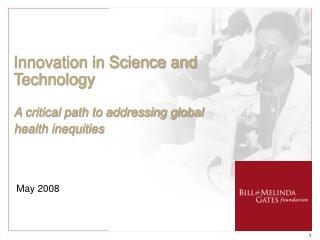 Innovation in Science and Technology A critical path to addressing global health inequities