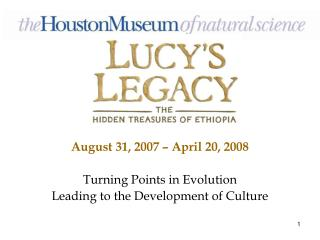 August 31, 2007 – April 20, 2008 Turning Points in Evolution