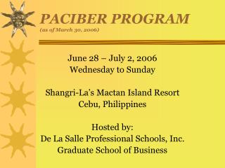 PACIBER PROGRAM (as of March 30, 2006)