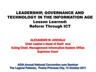 LEADERSHIP, GOVERNANCE AND TECHNOLOGY IN THE INFORMATION AGE Lesson Learned:  Reform Through ICT
