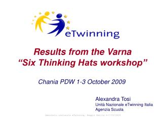 "Results from the Varna  ""Six Thinking Hats workshop"""