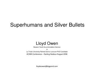 Superhumans and Silver Bullets