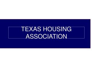 TEXAS HOUSING ASSOCIATION