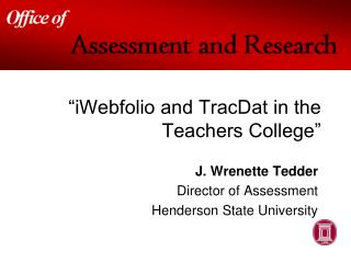 """iWebfolio and TracDat in the Teachers College"""