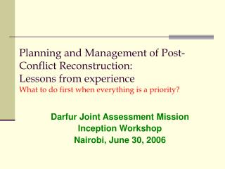 Darfur Joint Assessment Mission Inception Workshop Nairobi, June 30, 2006
