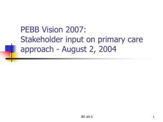 PEBB Vision 2007: Stakeholder input on primary care approach - August 2, 2004