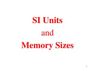 SI Units and Memory Sizes