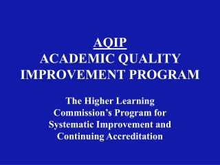 AQIP ACADEMIC QUALITY IMPROVEMENT PROGRAM