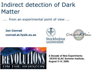 Indirect detection of Dark Matter ….  from an experimental point of view ….