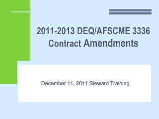 2011-2013 DEQ/AFSCME 3336 Contract  Amendments