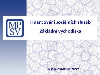 Financování sociálních služeb Základní východiska