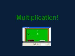 Multiplication!