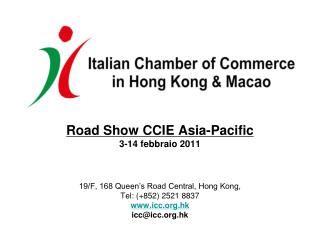 Road Show CCIE Asia-Pacific 3-14 febbraio 2011 19/F, 168 Queen's Road Central, Hong Kong,