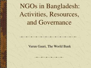 NGOs in Bangladesh:  Activities, Resources, and Governance