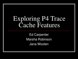Exploring P4 Trace Cache Features