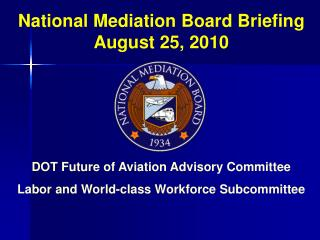 National Mediation Board Briefing August 25, 2010