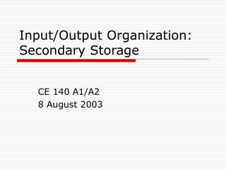 Input/Output Organization: Secondary Storage