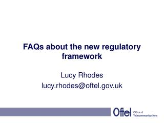 FAQs about the new regulatory framework