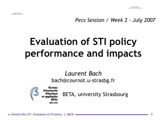 Evaluation of STI policy performance and impacts Laurent Bach bach@cournot.u-strasbg.fr