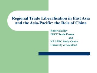 Regional Trade Liberalisation in East Asia and the Asia-Pacific: the Role of China