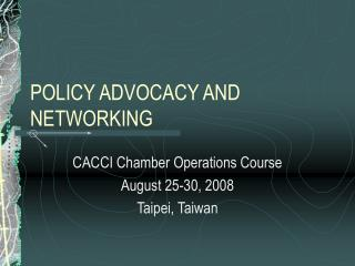 POLICY ADVOCACY AND NETWORKING
