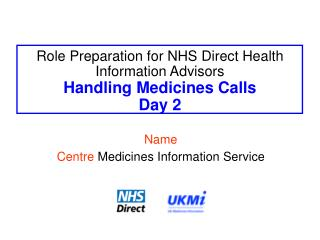 Role Preparation for NHS Direct Health Information Advisors Handling Medicines Calls Day 2