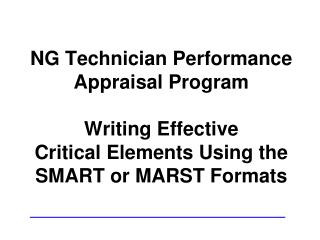NG Technician Performance Appraisal Program Writing Effective  Critical Elements Using the  SMART or MARST Formats