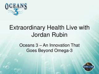 Extraordinary Health Live with Jordan Rubin