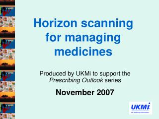 Horizon scanning for managing medicines