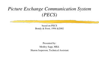 Picture Exchange Communication System (PECS) based on PECS Bondy & Frost, 1994 &2002