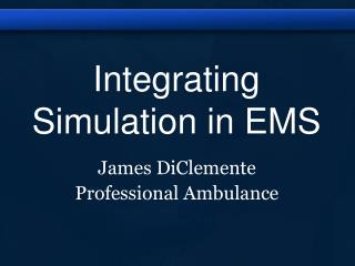 Integrating Simulation in EMS