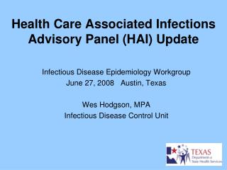 Health Care Associated Infections Advisory Panel (HAI) Update