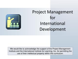 Project Management  for  International  Development