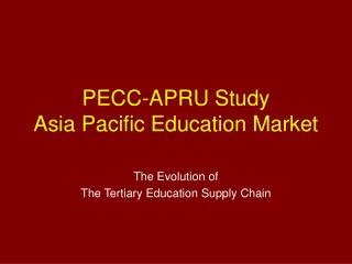 PECC-APRU Study Asia Pacific Education Market
