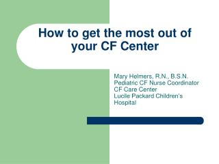 How to get the most out of your CF Center